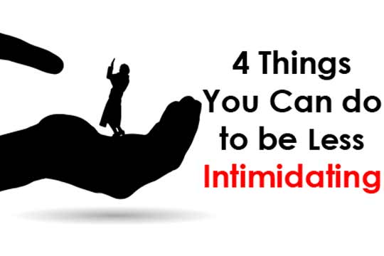 how to be less intimidating at work