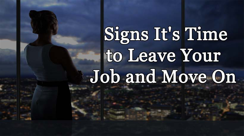 you u0026 39 ve had enough  time to leave your job and move on