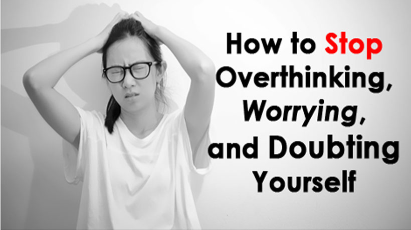 how to stop overthinking and over analyzing my relationship
