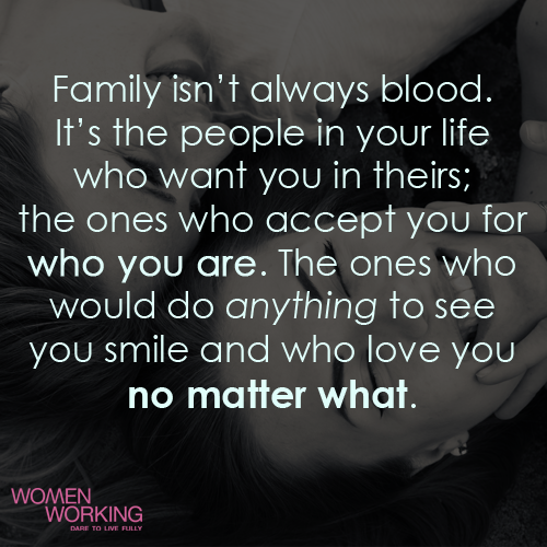 Family Isnt Always Blood Womenworking