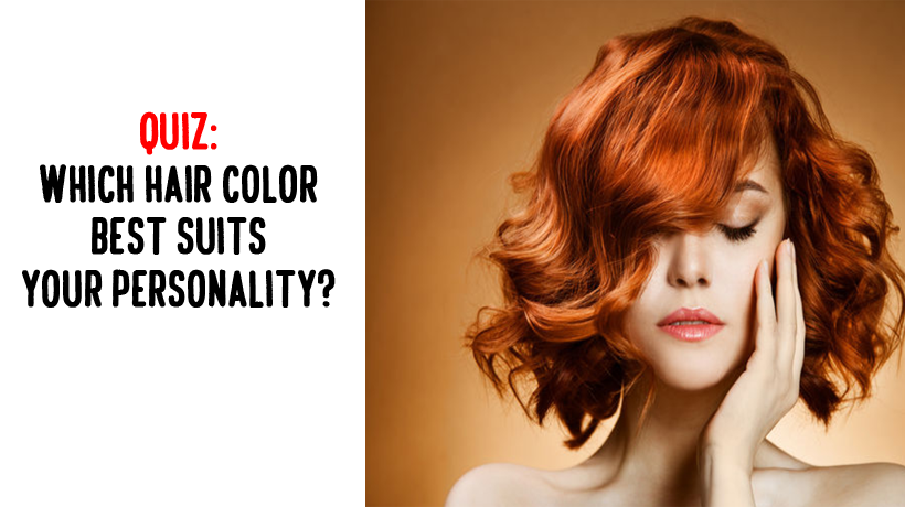Quiz Which Hair Color Best Suits Your Personality