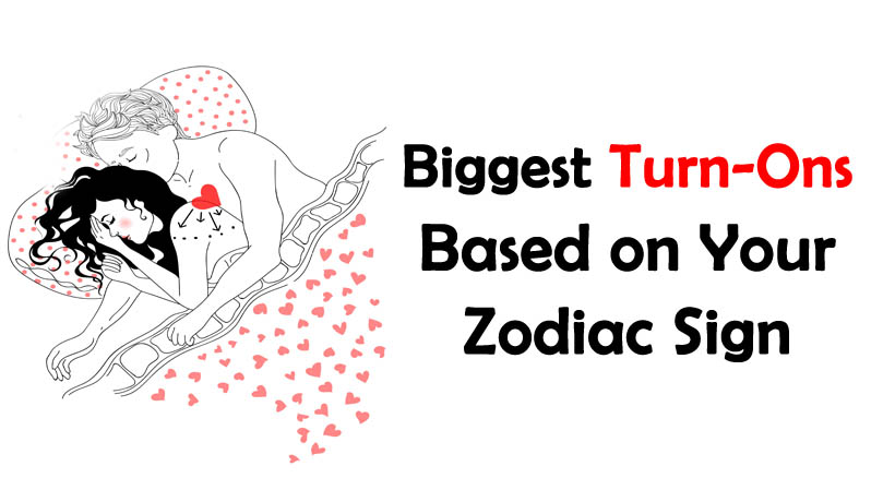 Biggest turn ons based on your zodiac sign womenworking for How do you find your zodiac sign