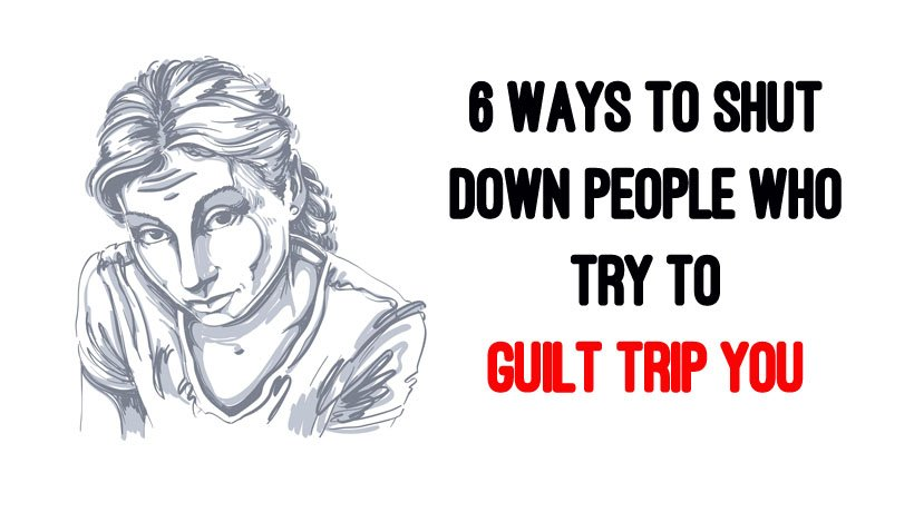 6 Ways to Shut Down People Who Try to Guilt Trip You - WomenWorking
