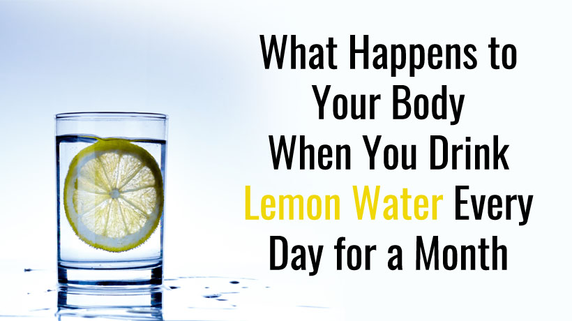 what happens to your body when you drink lemon water every day for a month womenworking. Black Bedroom Furniture Sets. Home Design Ideas