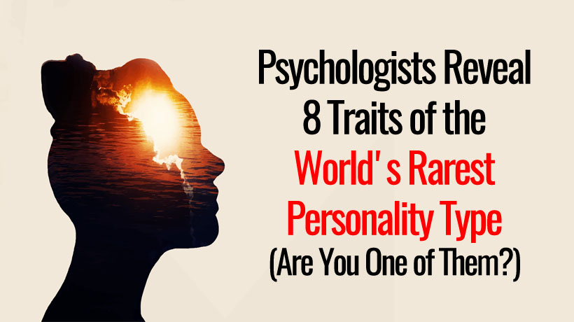 Psychologists Reveal 8 Traits of the World's Rarest Personality Type