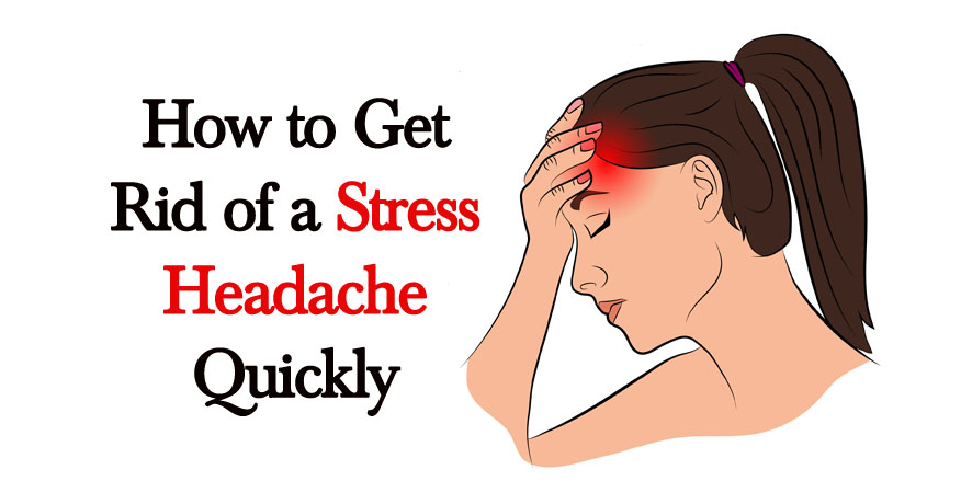 How to get rid of tension headaches quickly