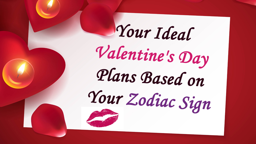 Your Ideal Valentine S Day Plans Based On Your Zodiac Sign