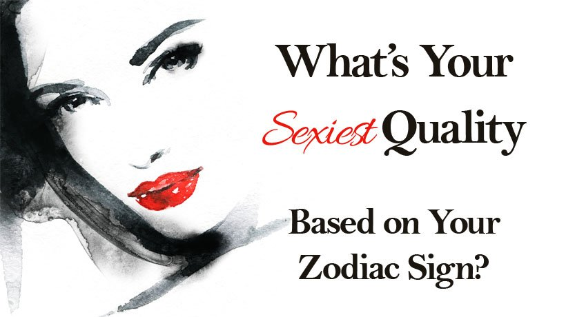 Horoscope sign sexiest What Dirty