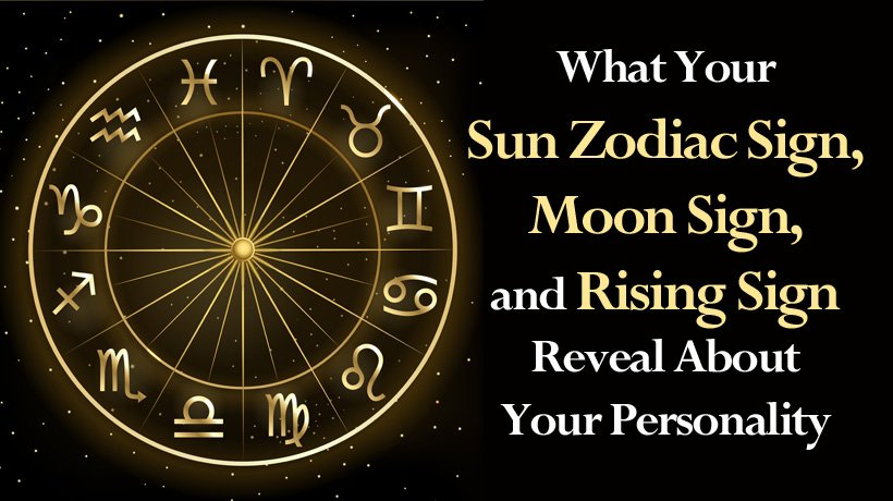 You May Know Your Sun Zodiac Sign, but Your Moon and Rising